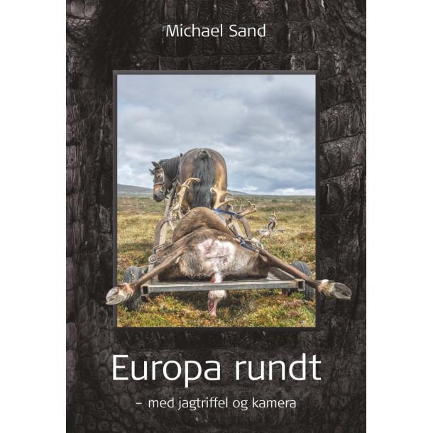 Europa Rundt – med jagtriffel og kamera